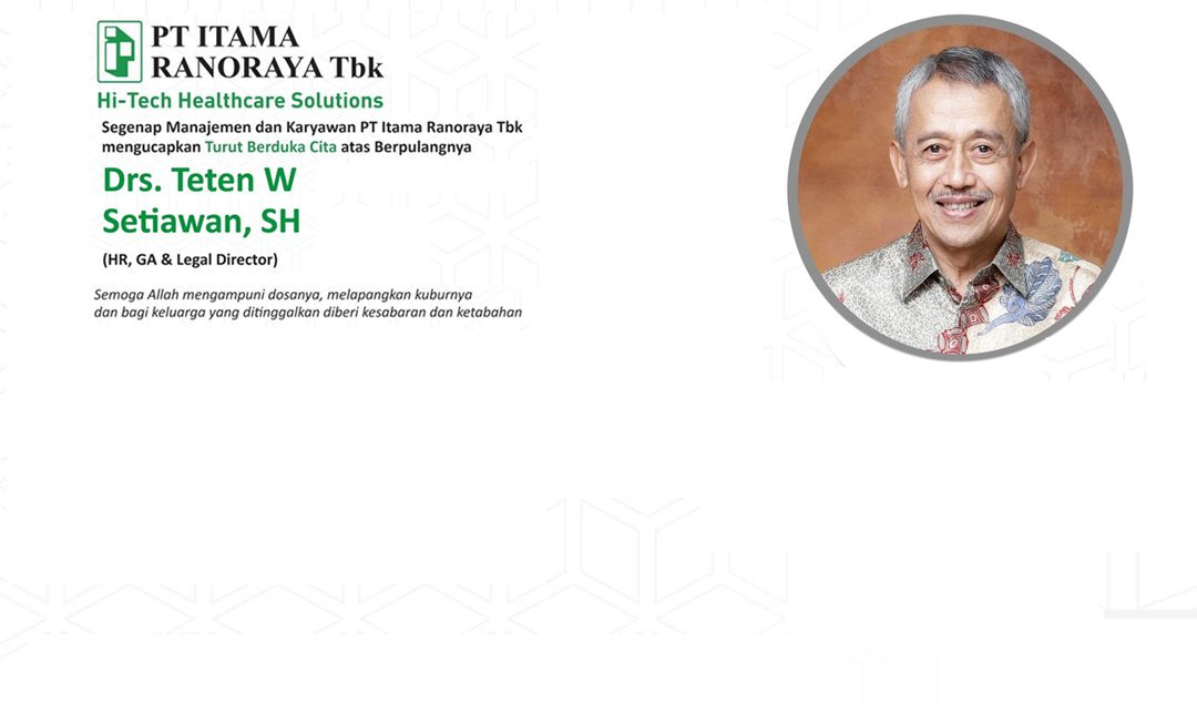 Turut Berduka Cita atas Meninggalnya Drs. Teten W. Setiawan, SH (HR,GA & Legal Director)